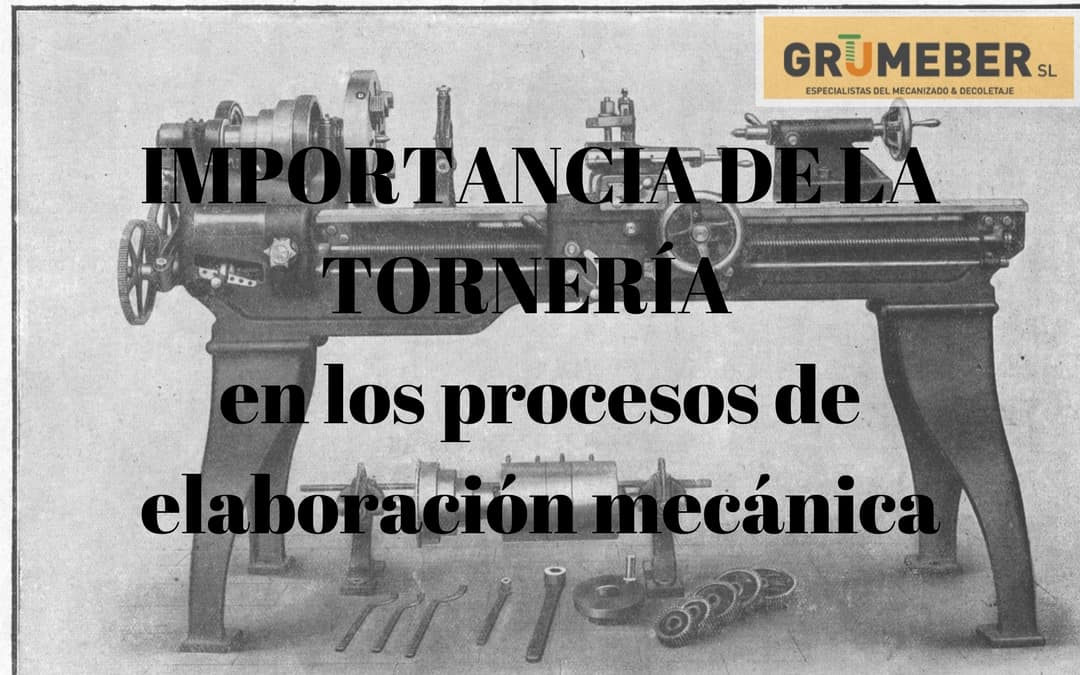 La importancia de la tornería en los procesos de elaboración mecánica