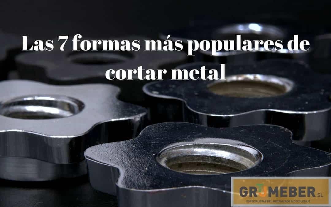 Las 7 formas más populares de cortar metal