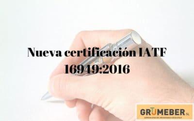 Nueva certificación IATF 16949:2016