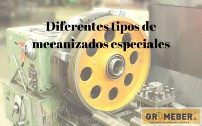 Diferentes tipos de mecanizados especiales
